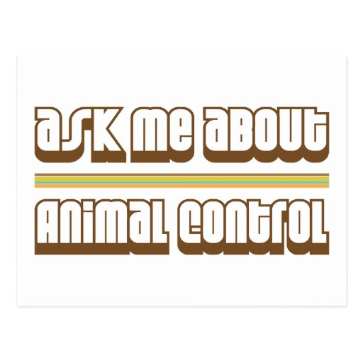 Ask Me About Animal Control Post Cards