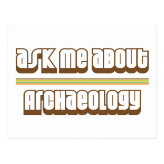 Ask Me About Archaeology Postcard