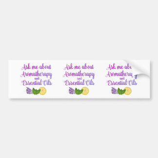 Ask me about Aromatherapy Essential Oils Business Bumper Sticker
