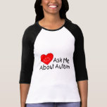 Ask Me About Autism (Heart) Tee Shirt