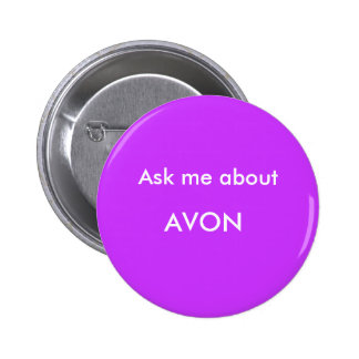 Ask me about, AVON Pinback Button