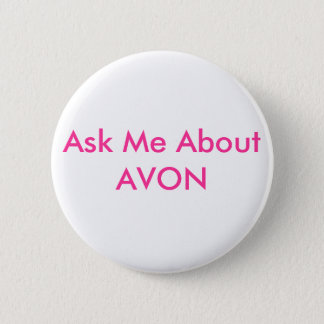 Ask Me About AVON Pinback Button