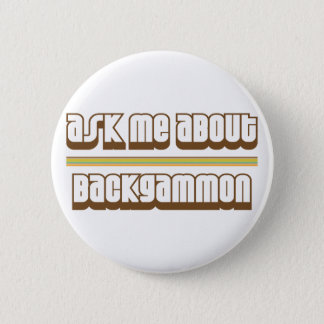 Ask Me About Backgammon Pinback Button