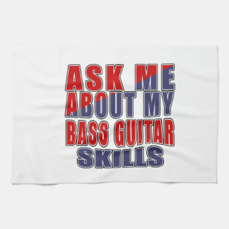 ASK ME ABOUT BASS GUITAR DANCE KITCHEN TOWEL