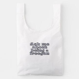 Ask me about being a freegan reusable bag
