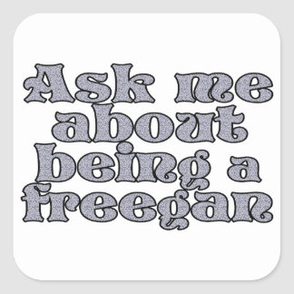 Ask me about being a freegan square sticker