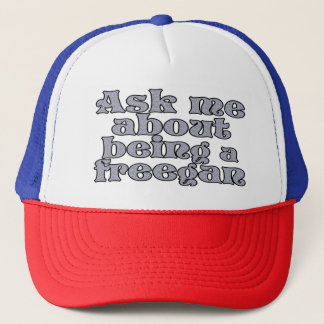Ask me about being a freegan trucker hat