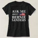 Ask Me About Bernie Sanders Tees