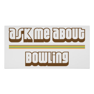 Ask Me About Bowling Poster