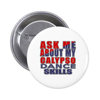 ASK ME ABOUT CALYPSO DANCE BUTTON