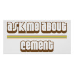 Ask Me About Cement Poster