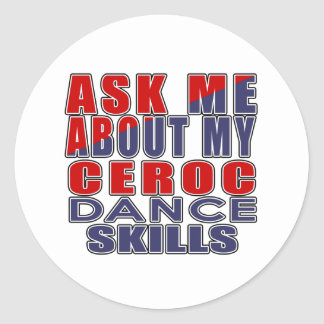 ASK ME ABOUT CEROC DANCE CLASSIC ROUND STICKER