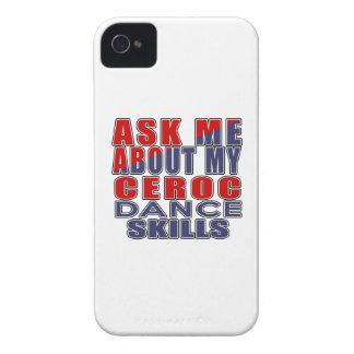 ASK ME ABOUT CEROC DANCE iPhone 4 CASE