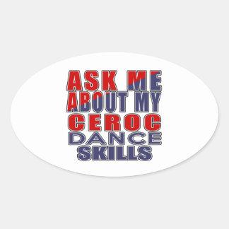 ASK ME ABOUT CEROC DANCE OVAL STICKER