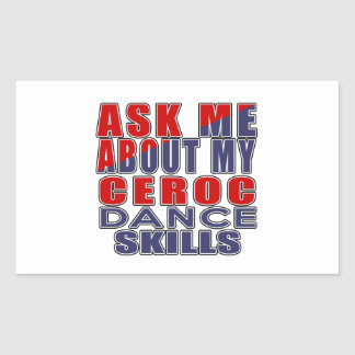 ASK ME ABOUT CEROC DANCE RECTANGULAR STICKER