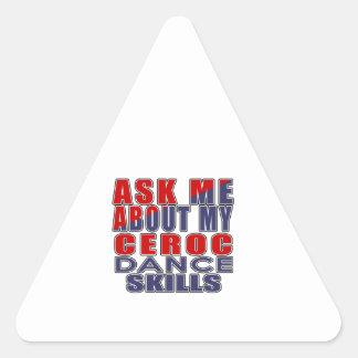 ASK ME ABOUT CEROC DANCE TRIANGLE STICKER