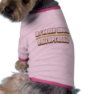 Ask Me About Chiropractic Doggie T Shirt