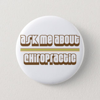 Ask Me About Chiropractic Pinback Button