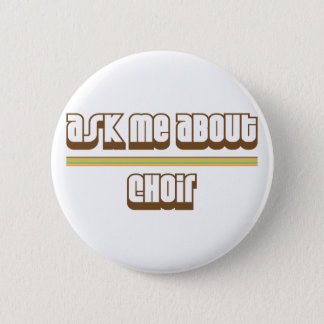Ask Me About Choir Button