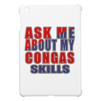 ASK ME ABOUT CONGAS DANCE iPad MINI COVER