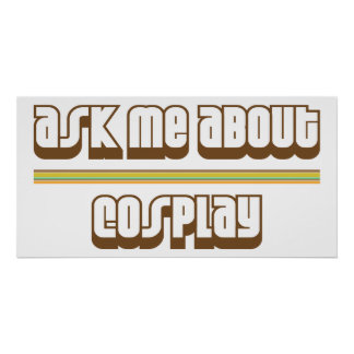 Ask Me About Cosplay Poster