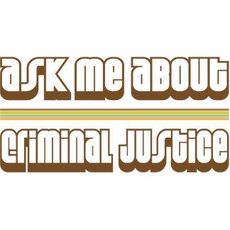 Ask Me About Criminal Justice Photo Sculpture
