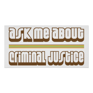 Ask Me About Criminal Justice Poster