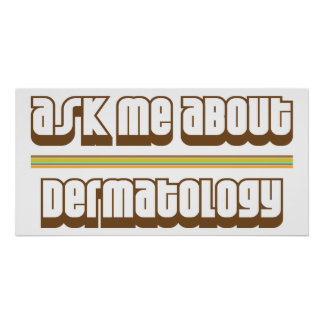 Ask Me About Dermatology Poster