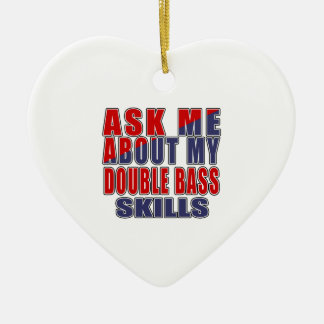 ASK ME ABOUT DOUBLE BASS DANCE CERAMIC ORNAMENT