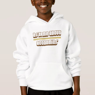 Ask Me About Economics Hoodie