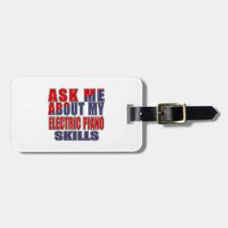 ASK ME ABOUT ELECTRIC PIANO DANCE LUGGAGE TAG
