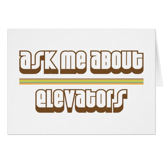 Ask Me About Elevators Card