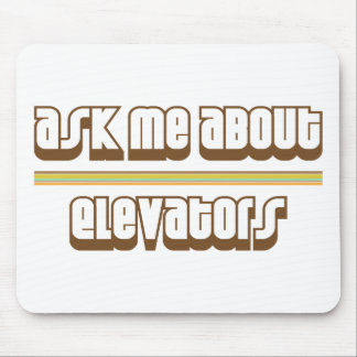 Ask Me About Elevators Mouse Pad