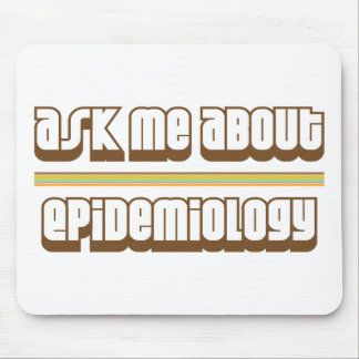Ask Me About Epidemiology Mousepad