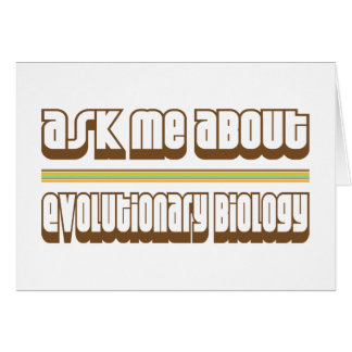 Ask Me About Evolutionary Biology Card