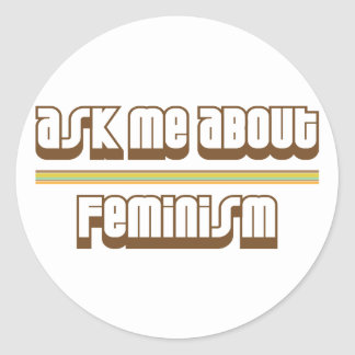 Ask Me About Feminism Classic Round Sticker