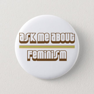 Ask Me About Feminism Pinback Button