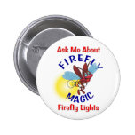 Ask Me About Firefly Magic Firefly Lights Pinback Buttons