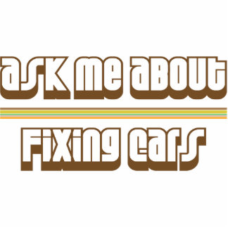 Ask Me About Fixing Cars Photo Sculpture Ornament
