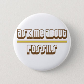 Ask Me About Fossils Button