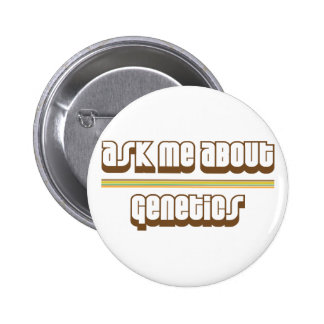 Ask Me About Genetics Pin