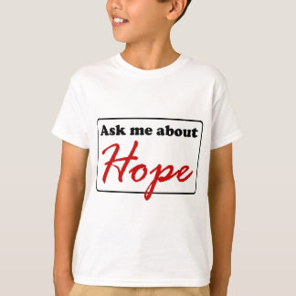 Ask Me About Hope T-Shirt