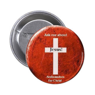 Ask me about Jesus! Pinback Button