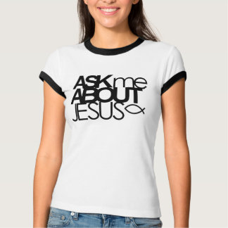 Ask Me About Jesus Ringer Shirt