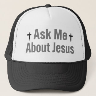 Ask Me About Jesus Trucker Hat