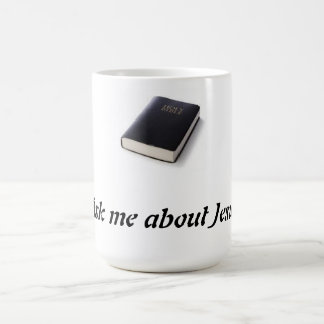 Ask me about Jesus  with bible Coffee Mug