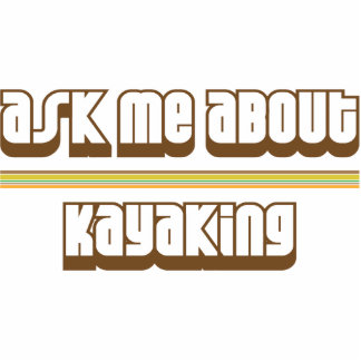 Ask Me About Kayaking Photo Cutout