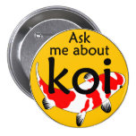 Ask me about koi 3 inch round button