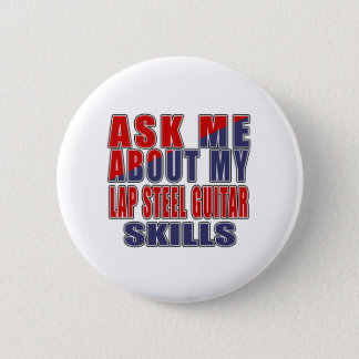 ASK ME ABOUT LAP STEEL GUITAR MUSIC BUTTON