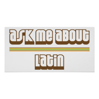 Ask Me About Latin Poster